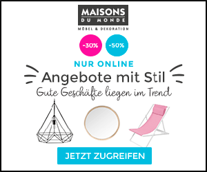 Bei Maisons du Monde kannst du bis zu 50% sparen und sicherst dir 5% Bonus!!!